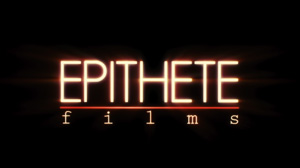 EPITHETE FILMS MOVIE OPENER